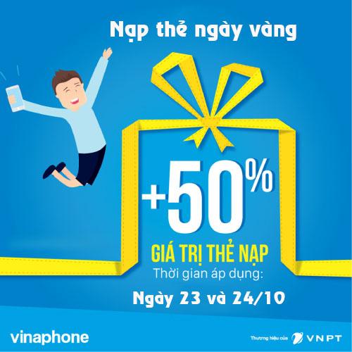 Khuyến mãi ngày vàng 23 - 24/10 tặng ngay 50% giá trị thẻ nạp Vinaphone